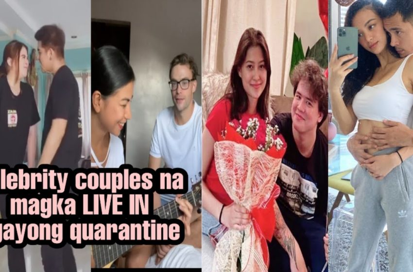 Celebrity couples na magka LIVE IN ngayong quarantine