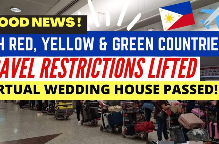 RED, YELLOW & GREEN COUNTRIES New Entry & Quarantine Classifications   Travel Restrictions Lifted!