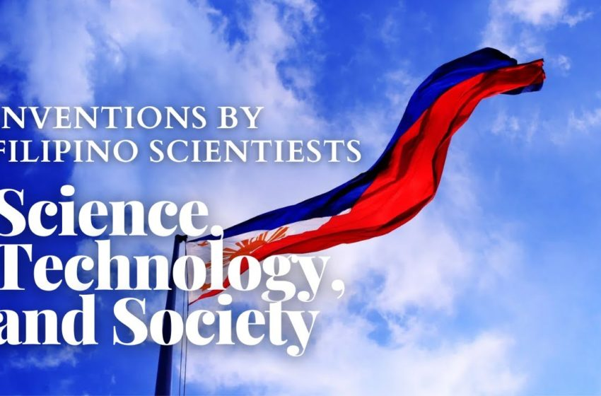 Science, Technology, and Society 4 – Inventions by Filipino Scientists